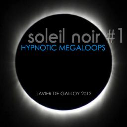 Soleil Noir #1 - Hypnotic Megaloops