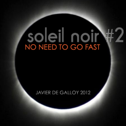 Soleil Noir Vol 2 - No Need To Go Fast