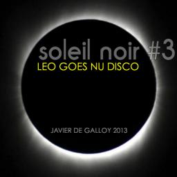 Soleil Noir Vol 3 - Leo Goes Nu Disco