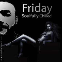 Friday - Soulfully Chilled