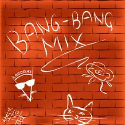 Bang-Bang Mix