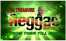 DJ Treasure Presents the REGGAE MIX [From then till Now] 2014