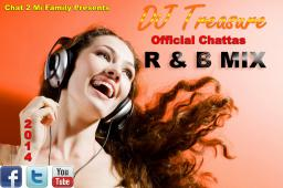 CHAT 2 MI FAMILY Presents DJ Treasure Official Chattas R n B Mix 2014