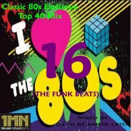 Classic 80s Exclusive Top 40 Mix 16 (The Funk Beats)