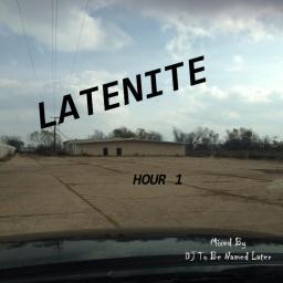 LateNite Hour 1