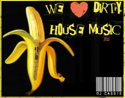 We Love Dirty House Music 2011