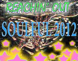 Reachin' Out - Soulful 2012