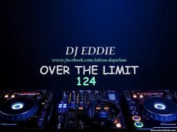 DJ Eddie Presents - Over The Limit Radio - Episode 124
