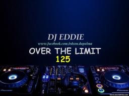 DJ Eddie Presents - Over The Limit Radio - Episode 125