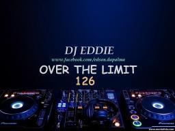 DJ Eddie Presents - Over The Limit Radio - Episode 126