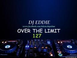 DJ Eddie Presents - Over The Limit Radio - Episode 127
