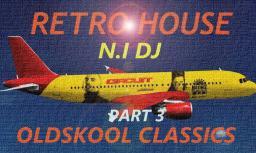 RETRO HOUSE OLDSKOOL CLASSICS - PART 3