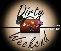 DIRTY WEEKEND - VOL 2