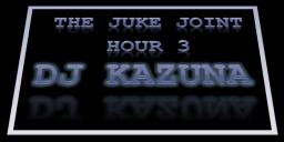 The Juke Joint ( Hour 3 )