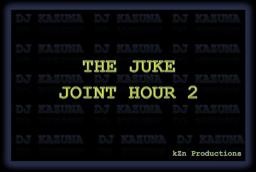 The Juke Joint ( Hour 2 )