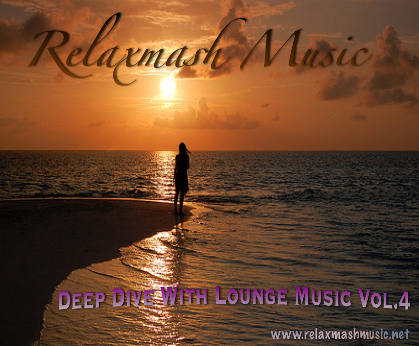 Relaxmash Music pres.Deep Dive With Lounge Music Vol.4