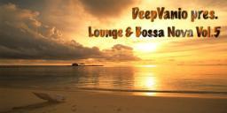 DeepVanio pres.Lounge & Bossa Nova Vol.5
