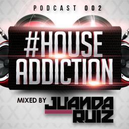 #HouseAddiction PODCAST 002
