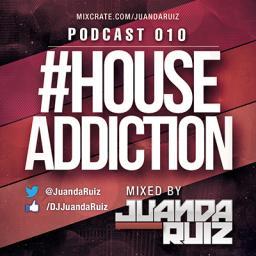 #HouseAddiction Podcast 010