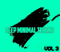 Deep Minimal Techno Vol 3