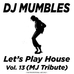 Let's Play House Vol. 13 (Michael Jackson Tribute)