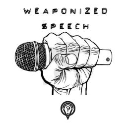 Weaponized Speech
