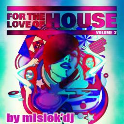 For The Love Of House Vol.2