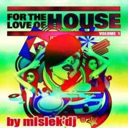 For The Love Of House Vol.1