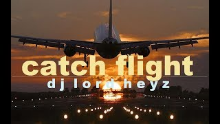 catch flight. ( Deep Progressive Techno mix   DJ Lord Heyz)
