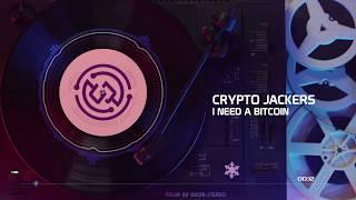 I Need A Bitcoin (Official Audio) - Crypto Jackers