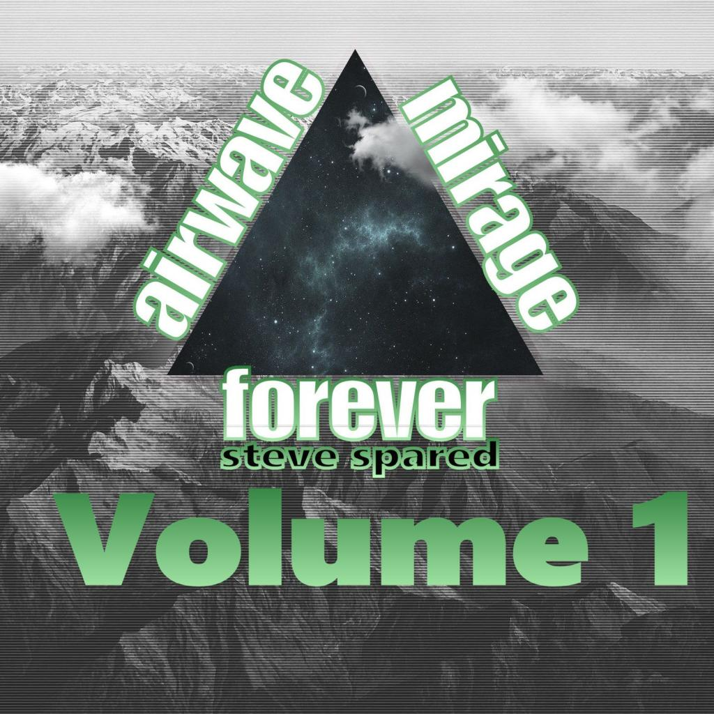 Steve Spared - Airwave Mirage Forever - Vol. 01 SQUARE