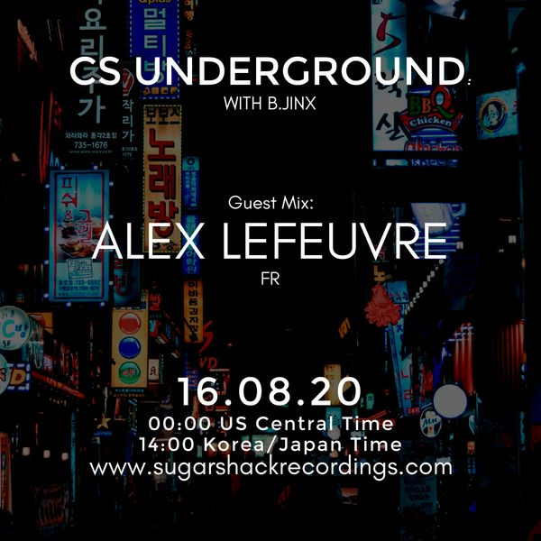 B.Jinx - Live On Sugar Shack (Cs Underground 23 Aug 2020) - Guest Mix: Alex Lefeuvre (Fr)