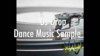 Dance Music DJ Drop Sample