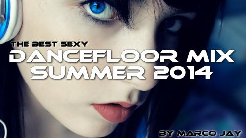 The Best Dancefloor Sexy Mix Summer 2014