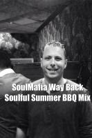 SoulMafia Way Back Soulful Summer BBQ Mix