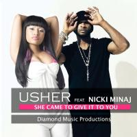 Usher Feat.Nicki Minaj - She Came To Give It To You