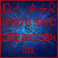 Amazing Sound 'Come Back 2014' Mix