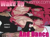 Wake Up And dance (2010:11)