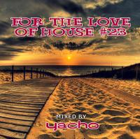 Yacho - For The Love Of House #23