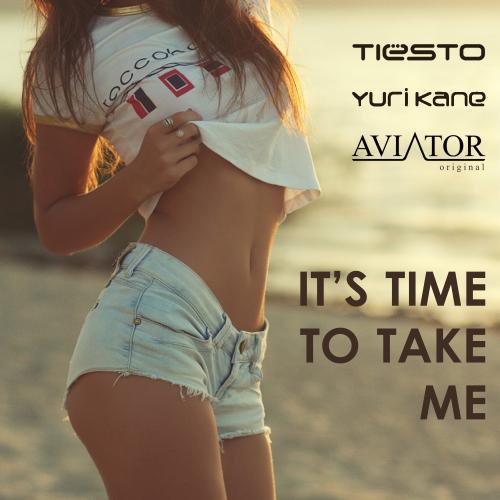 Yuri Kane & Tiesto - It's Time To Take Me (AVIATOR & Yuri Kane MashUp)