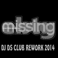Ebtg -Missing DJ DS CLUB REWORK 2014 MIX
