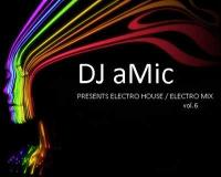 Dj aMic Presents Electro House, Electro mix Vol.6