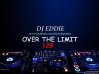 DJ EDDIE PRESENTS - OVER THE LIMIT RADIO - EPISODE 129