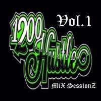 1200 HUSTLE MiX SessionZ VoL.1