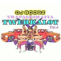 Trap-A-Lot Mafia pres. TWERK-A-LOT VOL.6 - the[.Shut.The.Club.Down.]mix