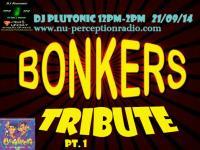 DJ Plutonic - Bonkers Tribute Part 1 Bonkers tribute 21/09/14