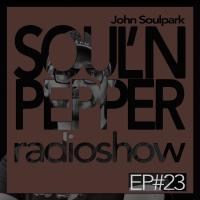 SOUL'N PEPPER RADIO SHOW EP#23