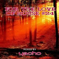 Yacho - For The Love Of House #24