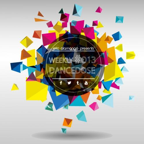 Weekly Dancedose 013 with Eric Alamango.