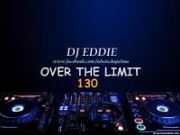 DJ Eddie Presents - Over The Limit Radio - Episode 130